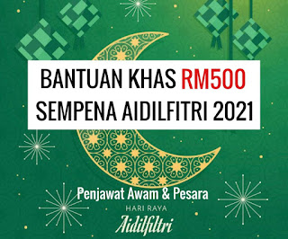 Bantuan Khas RM500 Sempena Aidilfitri 2021