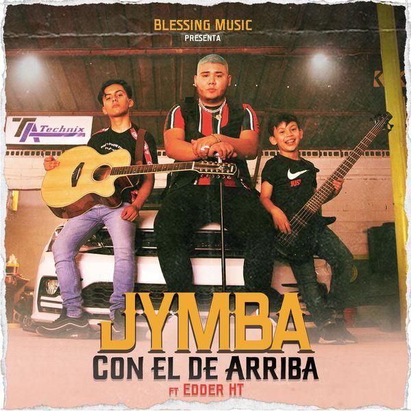 Jymba – Con el de Arriba (Feat.Edder HT) (Single) 2020 (Exclusivo WC)