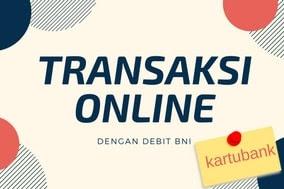 Cara Mudah Menggunakan Kartu Debit BNI untuk Belanja Online