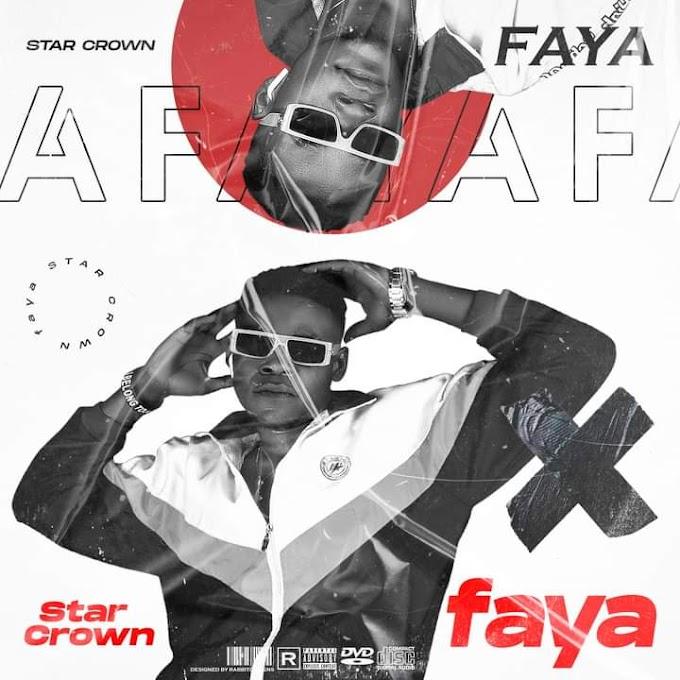 [Music] Star crown - Faya (prod. Koboko) #Arewapublisize