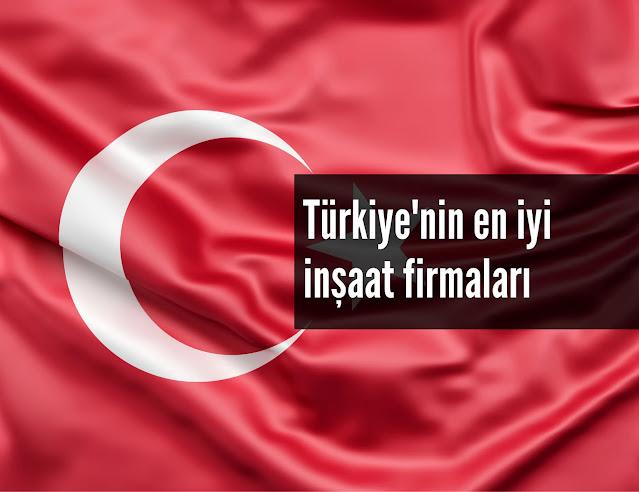 Türkiye'nin En İyi İnşaat Firmaları