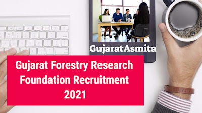 Gujarat Forestry Research Foundation Recruitment 2021 For Project Associate And Other Post