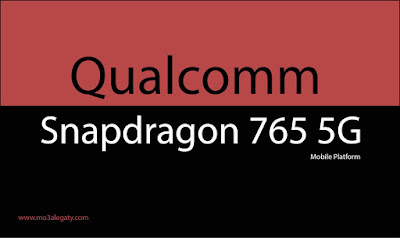 مواصفات معالج سناب دراجون 765 | Snapdragon 765 5G :