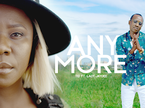 Download Audio | TID ft Lady Jaydee - Any More