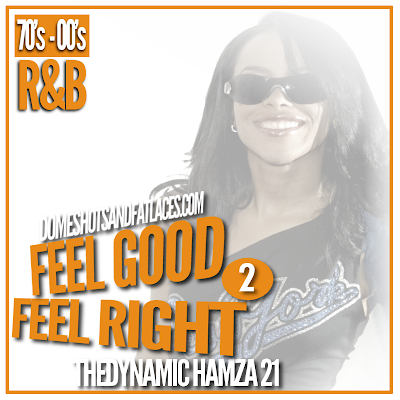 The Dynamic Hamza 21 - Feel Good Feel Right 2