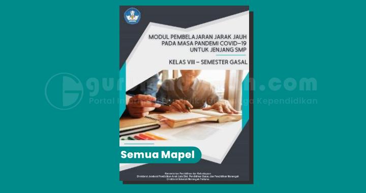Modul PJJ Kelas 8 SMP/MTs Semester 1 Tahun Pelajaran 2021/2022 Semua Mata Pelajaran