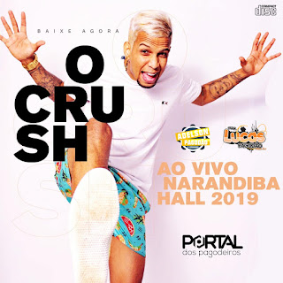BANDA O CRUSH - CD AO VIVO NARANDIBA HALL 2019