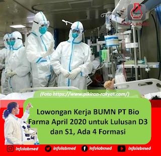 Lowongan Kerja BUMN PT Bio Farma April 2020 untuk Lulusan D3 dan S1, Ada 4 Formasi