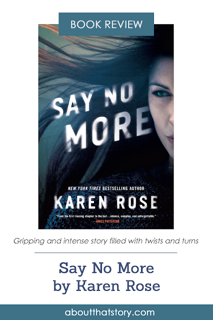 Book Review: Say No More by Karen Rose | About That Story