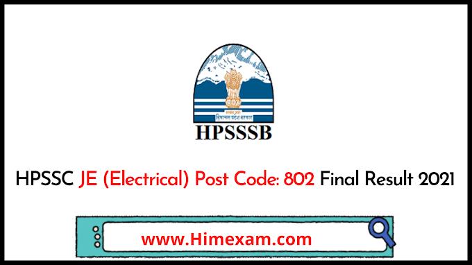 HPSSC JE (Electrical) Post Code: 802 Final Result 2021