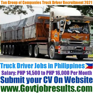 Tan Group of Companies Truck Driver Recruitment 2021-22
