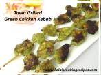 Green ChickenTawa Kebab