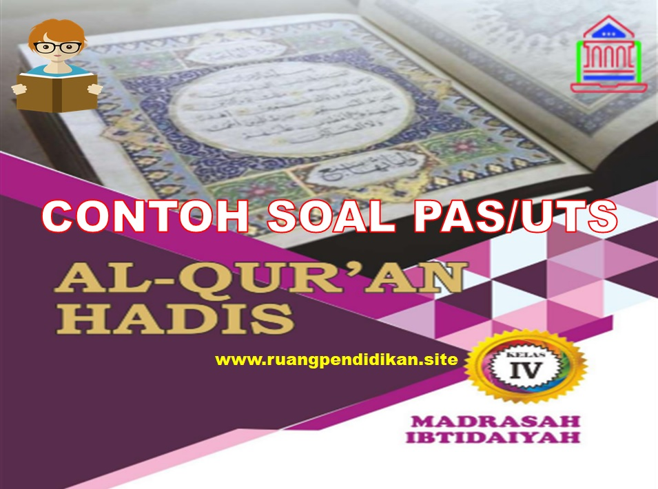 Soal PAS/UAS Qur'an Hadis  Kelas 4 SD/MI Semester 1