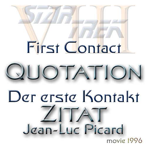 Quote Star Trek VIII First Contact