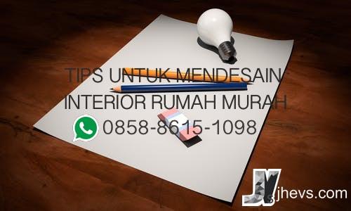 TIPS UNTUK MENDESAIN INTERIOR RUMAH MURAH