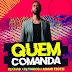 DJ Chad, DJ Tárico & Mano Tsotsi - Quem Comanda (2020) [Download]