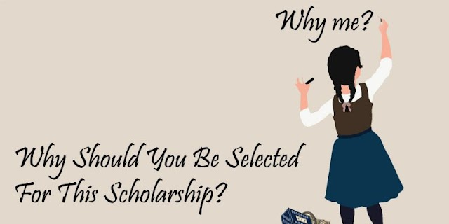 WHY YOU DESERVE THIS SCHOLARSHIP AND NOT ANOTHER APPLICANT?