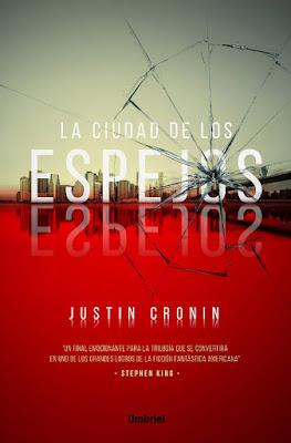 LA CIUDAD DE LOS ESPEJOS (El Pasaje #3) Justin Cronin (Umbriel - 18 septiembre 2017) NOVELA portada libro