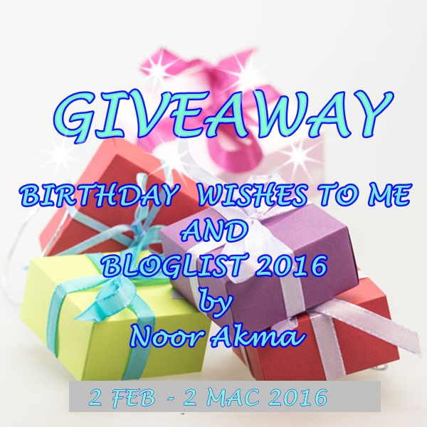 GIVEAWAY BIRTHDAY WISHES TO ME AND BLOGLIST 2016 by Noor Akma