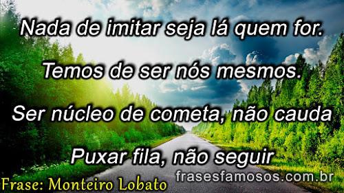 Frases Monteiro Lobato sobre Ser você mesmo