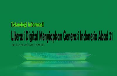 Literasi Digital Menyiapkan Generasi Indonesia Abad 21