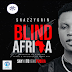Music: SnazzyGrin - Blind Africa || Out Now