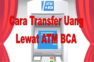 Cara Transfer Uang Lewat ATM BCA 2020