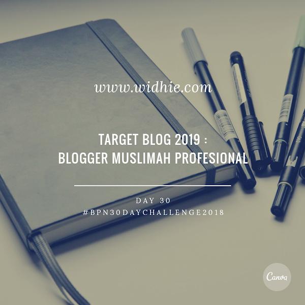 Target Blog 2019 : Blogger Muslimah Profesional