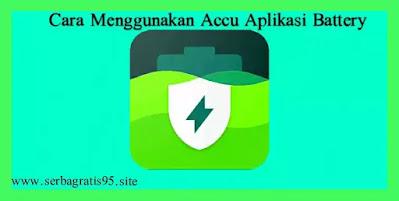 Cara Menggunakan Accu Battery di Android
