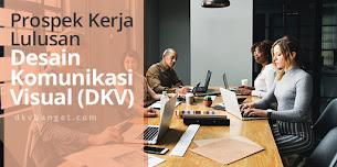 Prospek Kerja Lulusan Desain Komunikasi Visual (DKV)