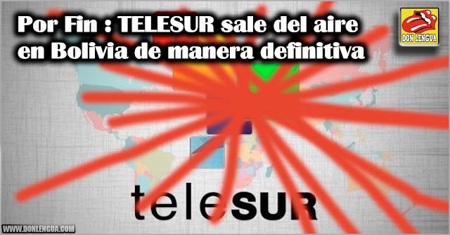 Por Fin : TELESUR sale del aire en Bolivia de manera definitiva