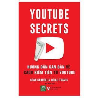 Cuốn Sách Khỏi Nghiệp Bán Chạy Nhất Thế Giới Năm 2019: Youtube Secrets - Hướng Dẫn Căn Bản Cách Kiếm Tiền Từ Youtube ebook PDF-EPUB-AWZ3-PRC-MOBI