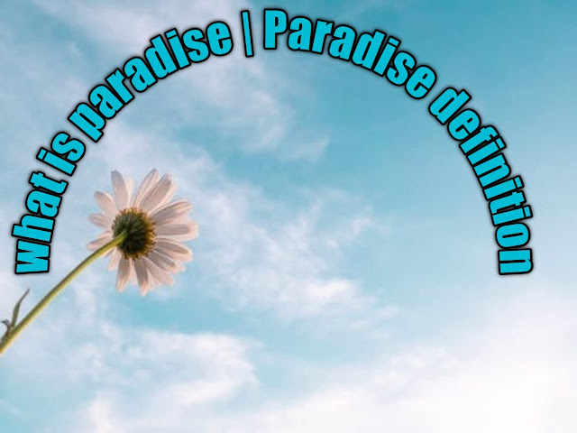what is paradise | Paradise definition