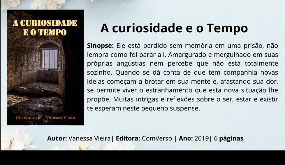 A Curiosidade e o tempo, literatura brasileira, conto, Ebook Amazon, Leia na Amazon, Vanessa Vieira, Contos contemporâneos, escritores Brasileiros, blogs literários