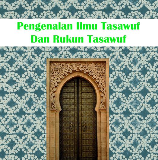 Pengenalan Ilmu Tasawuf Dan Rukun Tasawuf