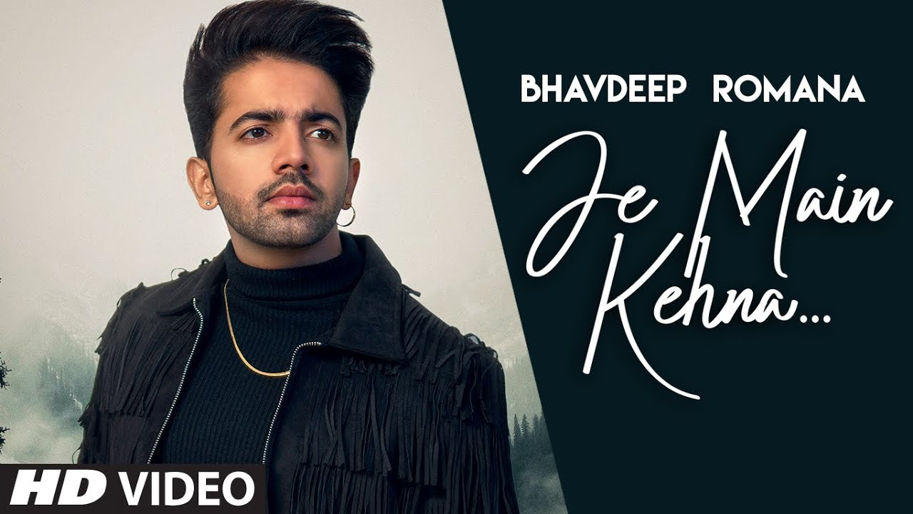 Je Main Kehna Lyrics Bhavdeep Romana