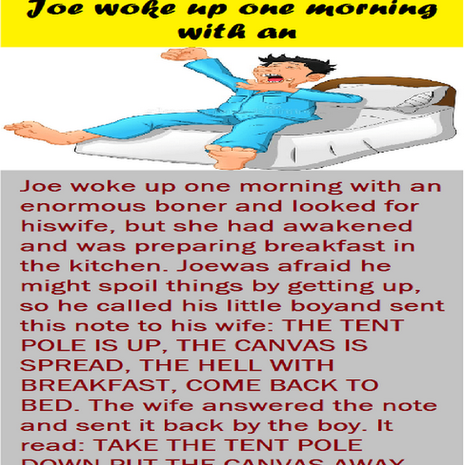 Joe woke up one morning with a funny story