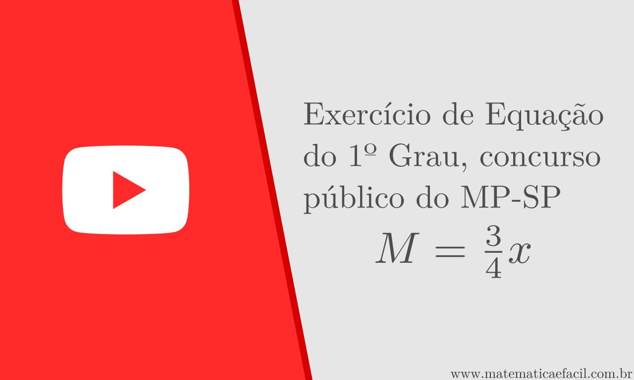 Exercício de Equação do 1º Grau, concurso público do MP-SP