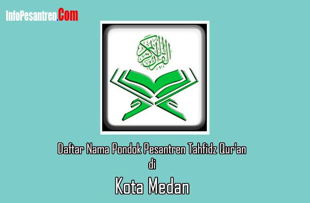 Pesantren Tahfidz Quran di Medan