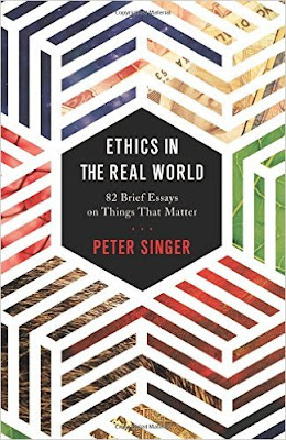 Ethics In The Real World: 82 Brief Essays On Things That Matter PDF