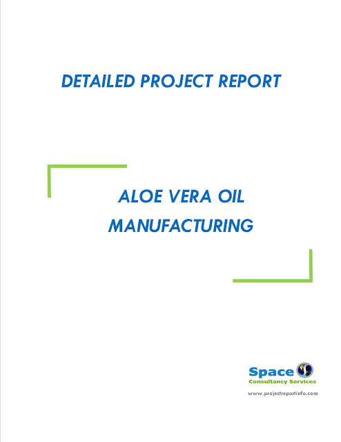 Project Report on Aloe vera Oil Manufacturing