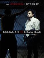La verdadera historia de Culiacán vs. Mazatlán (2016) latino