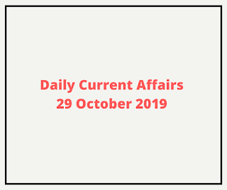 Daily Current Affairs 29 October 2019