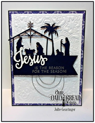 Our Daily Bread Designs, Jesus Loves You Stamp/Die Duo, Holy Night Die, Splendorous Stars Dies, Christmas Card Collection 2016- Dimensional Essentials Card Kit, Designed by Julie Gearinger