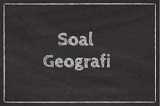 Soal Geografi Kelas 10 Tentang Pengetahuan Dasar Geografi