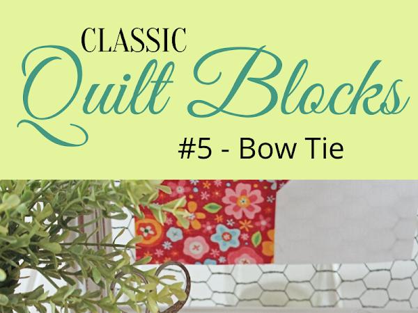 "{Classic Quilt Blocks} Bow Tie - 7 Layout Options <img src=""https://pic.sopili.net/pub/emoji/twitter/2/72x72/2702.png"" width=20 height=20>"