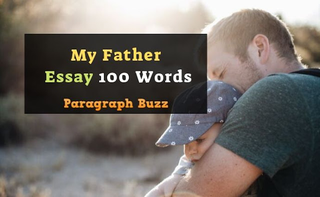 My Father Essay 100 Words