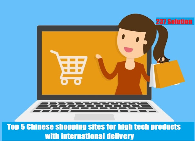 Top 5 Chinese Shopping Sites for High Tech Products with international delivery.