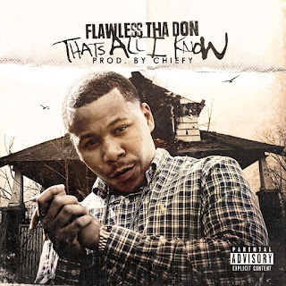 New Music Alert, Flawless Tha Don, Thats All I Know, New Hip hop Music, Hip Hop Everything, Team Bigga Rankin, Promo Vatican,