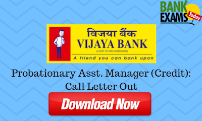 Vijaya Bank Probationary Asst. Manager (Credit):- Call Letter Out